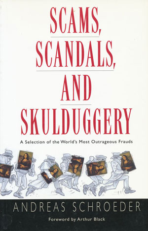 Scams Scoundrels and Skullduggery